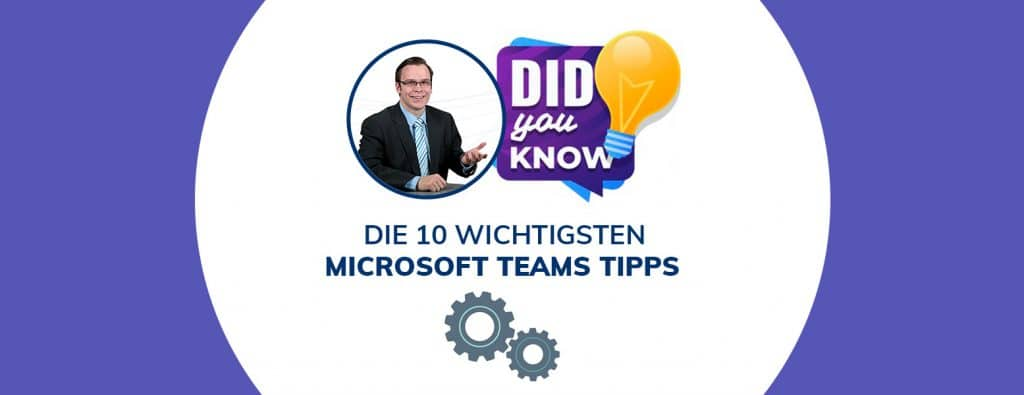 10 wichtige Microsoft Teams Tipps